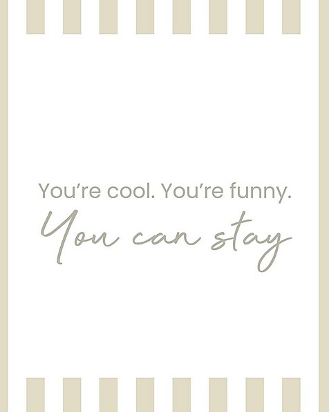 Gift Card - You're cool. You're funny. You can stay -