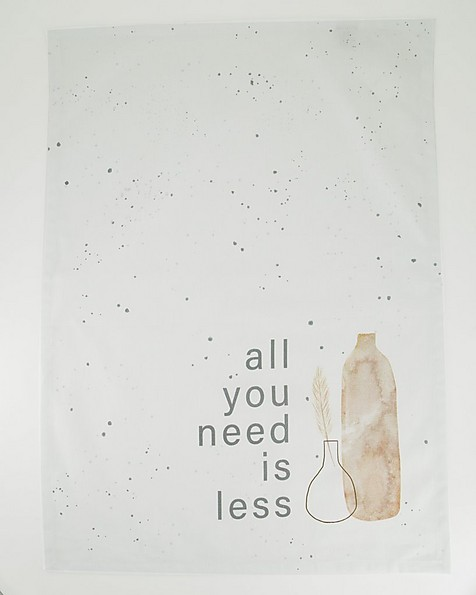 All You Need Is Less Tea Towel -  assorted