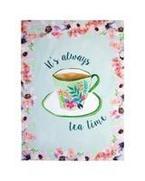 Its Always Tea Time Towel -  assorted
